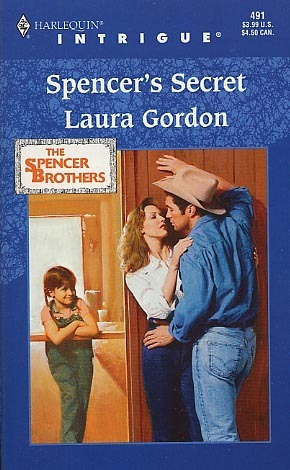 Spencers Secret (The Spencer Brothers) (Harlequin Intrigue, 491)  by  Laura Gordon