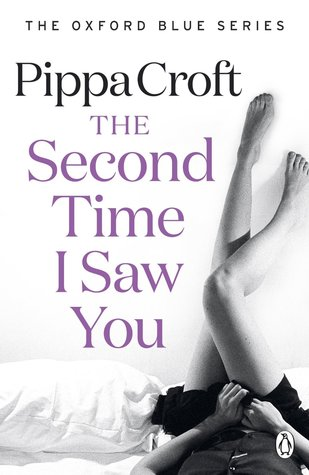The Second Time I Saw You  (Oxford Blue, #2)  by  Pippa Croft