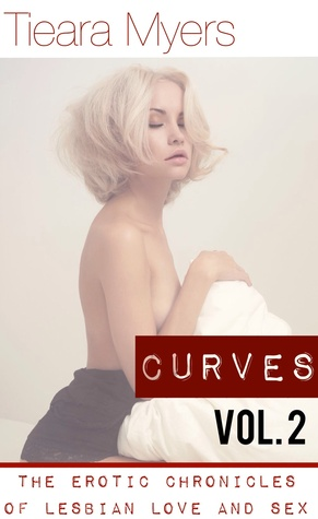 Curves: The Series Volume One Tieara Myers