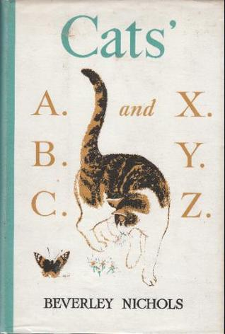 Cats A. B. C. and X. Y. Z. Beverley Nichols