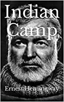 hypotheses of ernest hemingway's indian camp Hemingway encompasses the full circle of life within the short story (birth and death), but focused on primarily death example: indian camp was one of hemingway's first writings, and nick's naivety to the problems of the world (death) represent hemingway's naivety in writing.