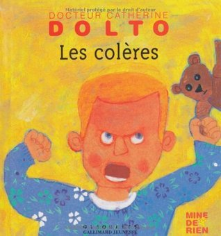 colères, Les  by  Catherine Dolto