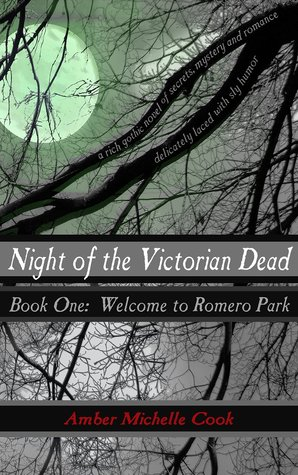 Welcome to Romero Park (Night of the Victorian Dead, #1) Amber Michelle Cook