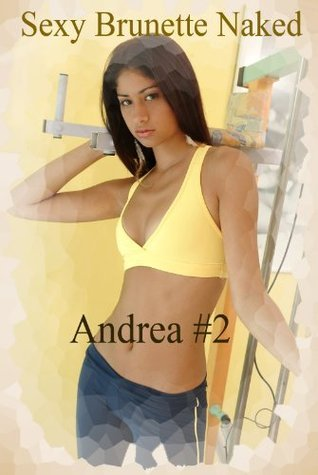 Sexy Brunette Naked - Andrea #2 (Adult Photo Book) TheHotPrince