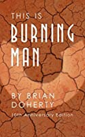 This Is Burning Man: The Rise of a New American Underground (10th Anniversary Edition)
