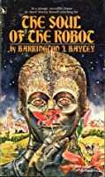 Soul Of The Robot (Robot, #1)