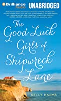 Good Luck Girls of Shipwreck Lane, The: A Novel
