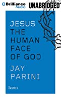 Jesus: The Human Face of God