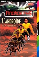 L'Androïde (Animorphs #10)