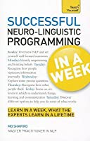 Neuro-Linguistic Programming in a Week: Teach Yourself
