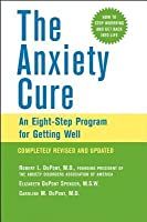 Anxiety Cure: An Eight-Step Program for Getting Well (Revised)