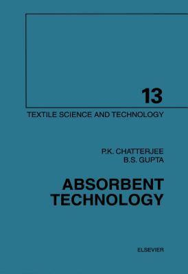 Absorbent Technology. Textile Science and Technology, Volume 13.  by  P.K. Chatterjee