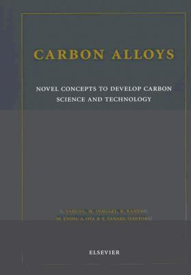 Carbon Alloys: Novel Concepts to Develop Carbon Science and Technology  by  E. Yasuda