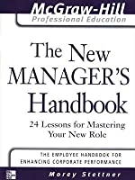 New Manager's Handbook: 24 Lessons for Mastering Your New Role