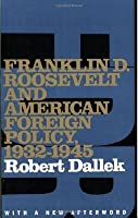 Franklin D. Roosevelt and American Foreign Policy, 1932-1945: With a New Afterword (Revised)