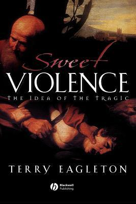 Sweet Violence Terry Eagleton