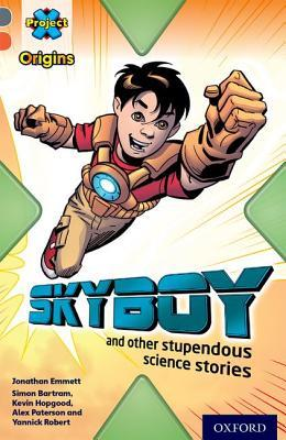 Skyboy and other Stupendous Science Stories Jonathan Emmett
