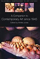 Companion to Contemporary Art Since 1945, A. Blackwell Companions to Art History.