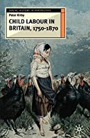 Child Labour in Britain, 1750-1870. Social History in Perspective.