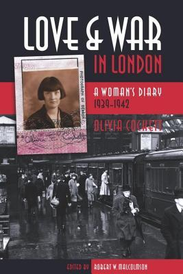 Love and War in London: A Womans Diary 1939-1942  by  Olvia Cockett