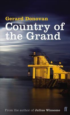 Country of the Grand  by  Gerard Donovan