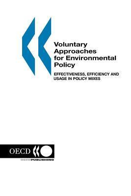 Voluntary Approaches for Environmental Policy: Effectiveness, Efficiency and Usage in Policy Mixes  by  Nils Axel Braathen