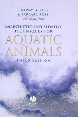 Anaesthetic and Sedative Techniques for Aquatic Animals Lindsay G. Ross