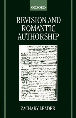 Revision and Romantic Authorship  by  Zachary Leader