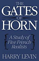 Gates of Horn: A Study of Five French Realists (Revised)