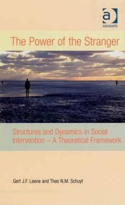 The Power of the Stranger: Structures and Dynamics in Social Intervention - A Theoretical Framework Gert J Leene