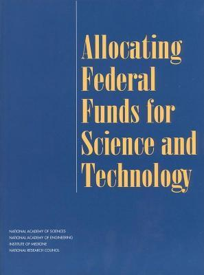 Allocating Federal Funds for Science and Technology Committee on Criteria for Federal Suppor