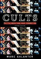 Cults: Faith, Healing and Coercion (Revised)