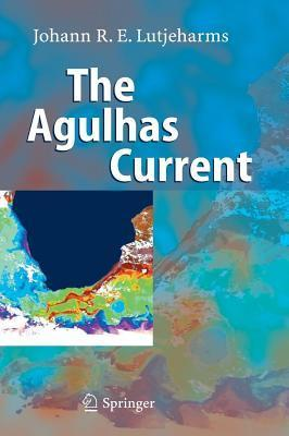 The Agulhas Current  by  J R E Lutjeharms