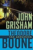 The Abduction (Theodore Boone, #2)