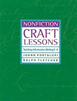 Nonfiction Craft Lessons: Teaching Information Writing K-8