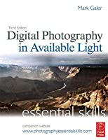 Digital Photography in Available Light: Essential Skills