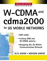 W-Cdma and Cdma2000 for 3g Mobile Networks