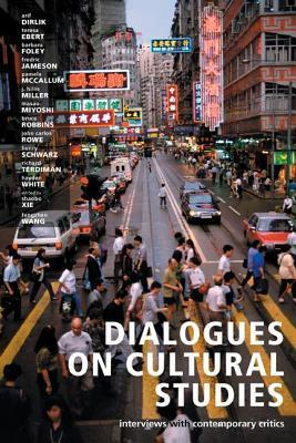 Dialogues on Cultural Studies: Interviews with Contemporary Critics  by  Arif Dirlik