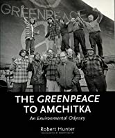 Greenpeace to Amchitka: An Environmental Odyssey