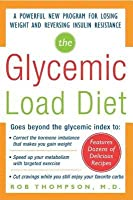 Glycemic-Load Diet: A Powerful New Program for Losing Weight and Reversing Insulin Resistance