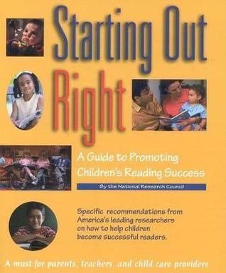 Starting Out Right: A Guide to Promoting Childrens Reading Success M Susan Burns