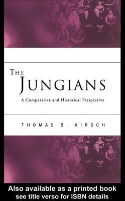 Jungians: A Comparative and Historical Perspective  by  Thomas B. Kirsch