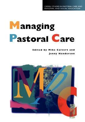 Managing Pastoral Care. Cassell Studies in Pastoral Care and Personal and Social Education.  by  Mike Calvert