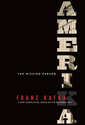 Amerika: The Missing Person: A New Translation, Based on the Restored Text  by  Franz Kafka