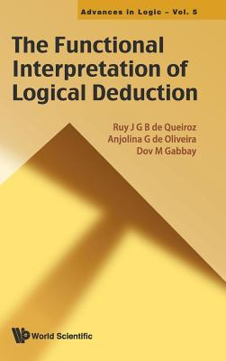 The Functional Interpretation of Logical Deduction  by  Anjolina G Oliveira