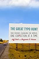 Great Typo Hunt: Two Friends Changing the World, One Correction at a Time