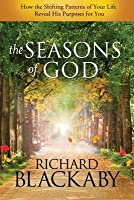 Seasons of God: How the Shifting Patterns of Your Life Reveal His Purposes for You