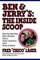 Ben & Jerry's: The Inside Scoop: How Two Real Guys Built a Business with a Social Conscience and a Sense of Humor