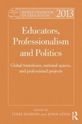 Learning and Work and the Politics of Working Life: Global Transformations and Collective Identities in Teaching, Nursing and Social Work Terri Seddon