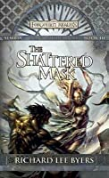 Shattered Mask, The: Sembia: Gateway to the Realms, Book III